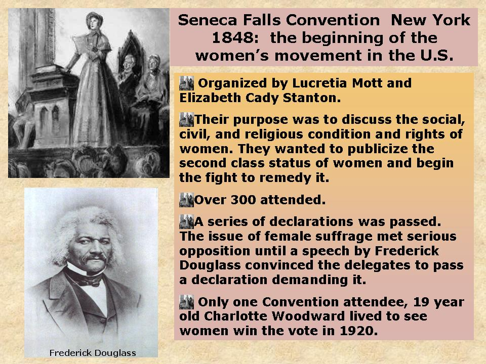 The Seneca Falls Convention, attended by about 300 people, addressed the